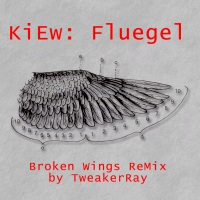 KiEw / Fluegel (Broken Wings ReMix by TweakerRay)