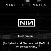 Download NIN: God Given (Isolated and seperated ReMix by TweakerRay) / Download Mp3 5.961 KB