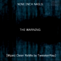Download NIN: The Warning (Wiped Clean ReMix by TweakerRay) / Download Mp3 6.626 KB